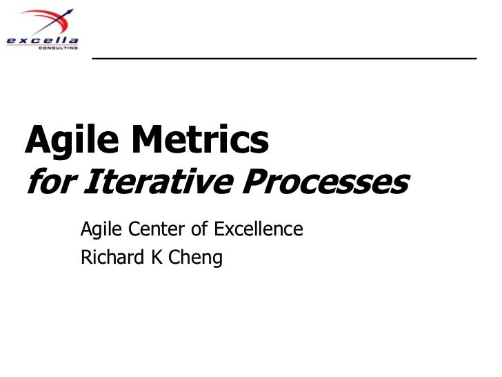 Agile Metrics for Iterative Processes<br />Agile Center of Excellence<br />Richard K Cheng<br />