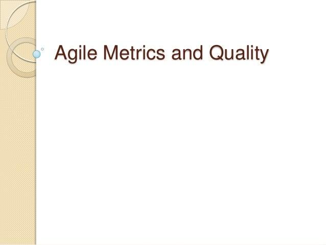 Agile Metrics and Quality