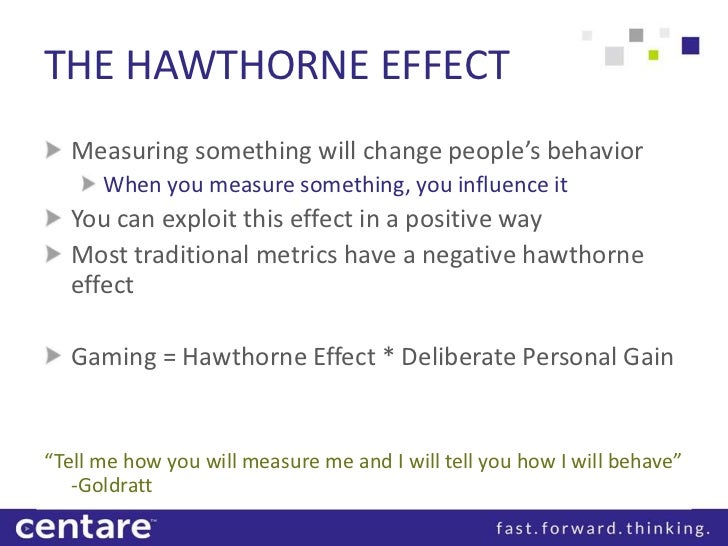 hawthorne effect Hawthorne effect definition, a positive change in the performance of a group of persons taking part in an experiment or study due to their perception of being singled out for special consideration.