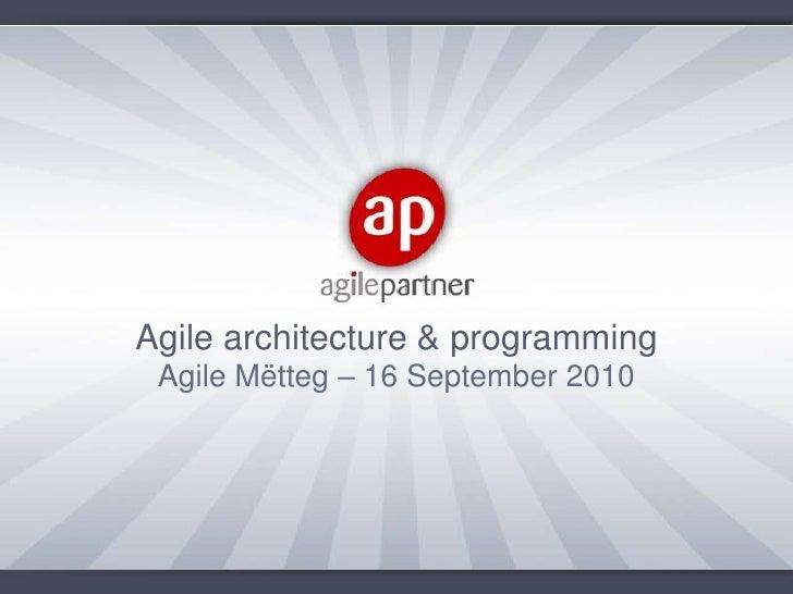 Agile architecture & programming<br />Agile Mëtteg – 16 September 2010<br />