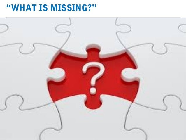 """""""WHAT IS MISSING?"""""""