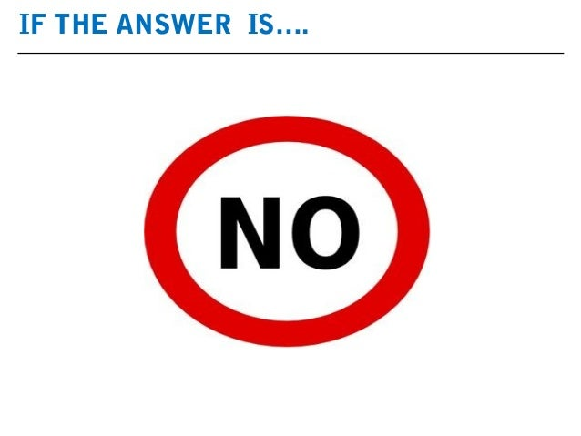 IF THE ANSWER IS….