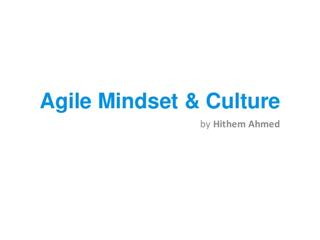 Agile Mindset & Culture by Hithem Ahmed