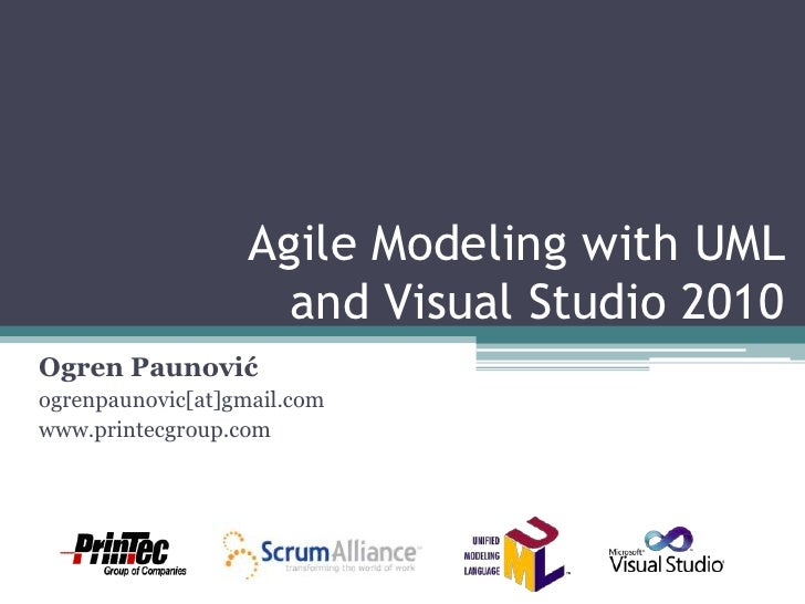 Agile Modeling with UML and Visual Studio 2010<br />Ogren Paunović<br />ogrenpaunovic[at]gmail.com<br />www.printecgroup.c...