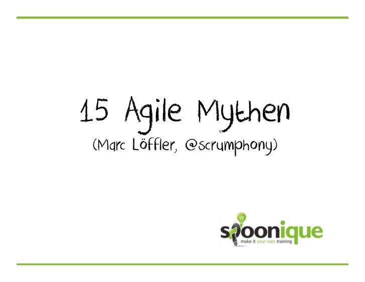 15 Agile Mythen(Marc Löffler, @scrumphony)