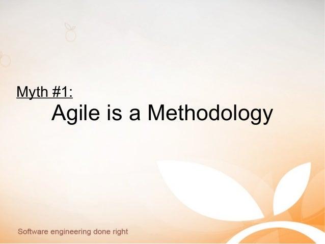 Myth #1: Agile is a Methodology