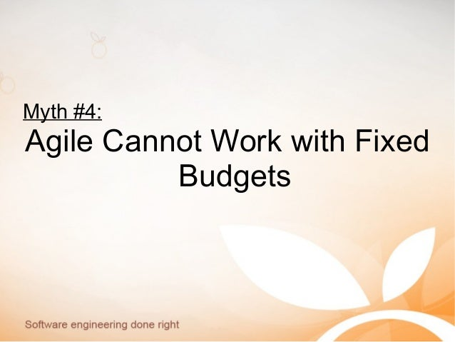 Myth #4: Agile Cannot Work with Fixed Budgets