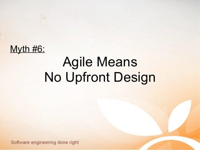 Myth #6: Agile Means No Upfront Design