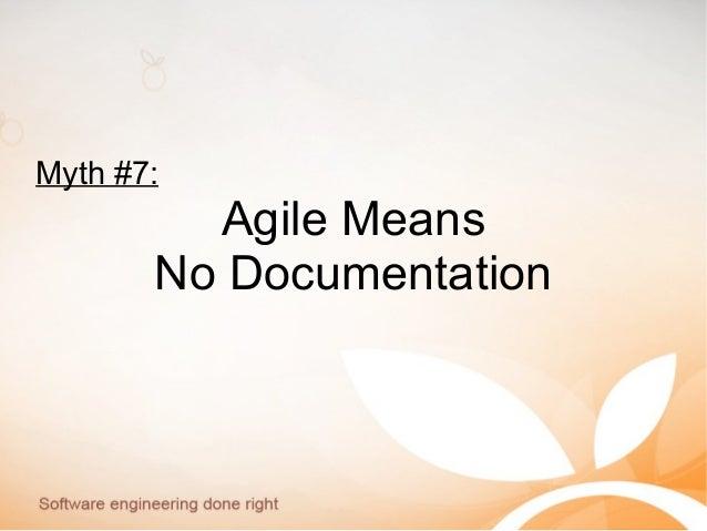 Myth #7: Agile Means No Documentation