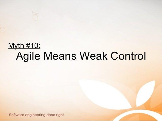 Myth #10: Agile Means Weak Control