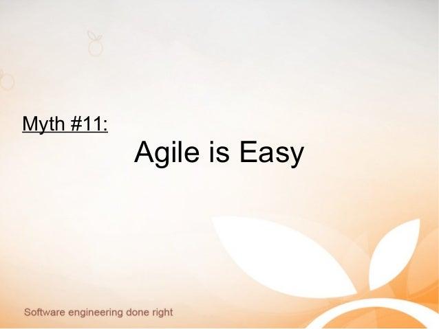 Myth #11: Agile is Easy