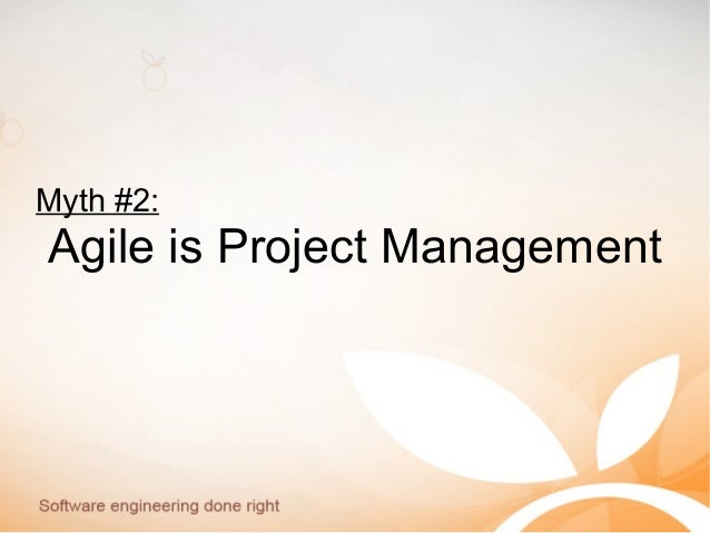 Myth #2: Agile is Project Management