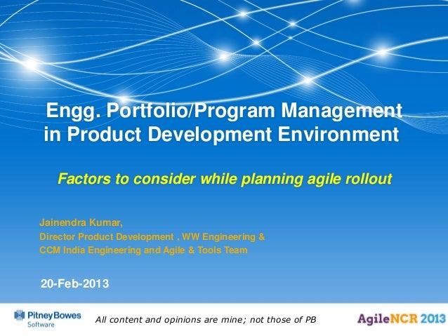 Engg. Portfolio/Program Managementin Product Development Environment   Factors to consider while planning agile rolloutJai...
