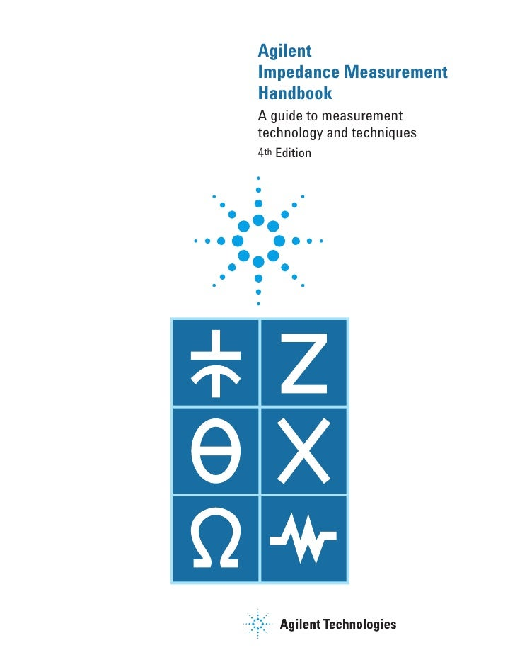 Agilent Impedance Measurement Handbook A guide to measurement technology and techniques 4th Edition