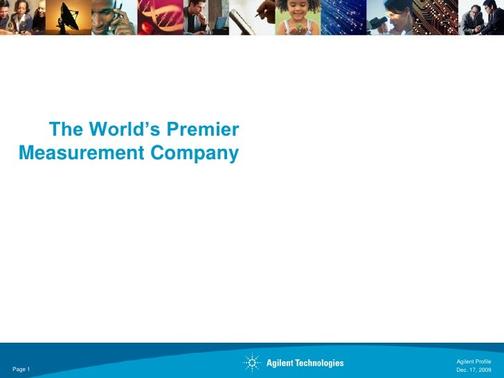 The World's Premier  Measurement Company                              Agilent Profile Page 1                   Dec. 17, 20...