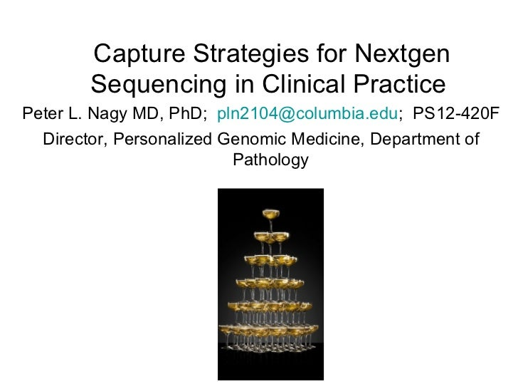 Peter L. Nagy MD, PhD;  [email_address] ;  PS12-420F Director, Personalized Genomic Medicine, Department of Pathology Capt...