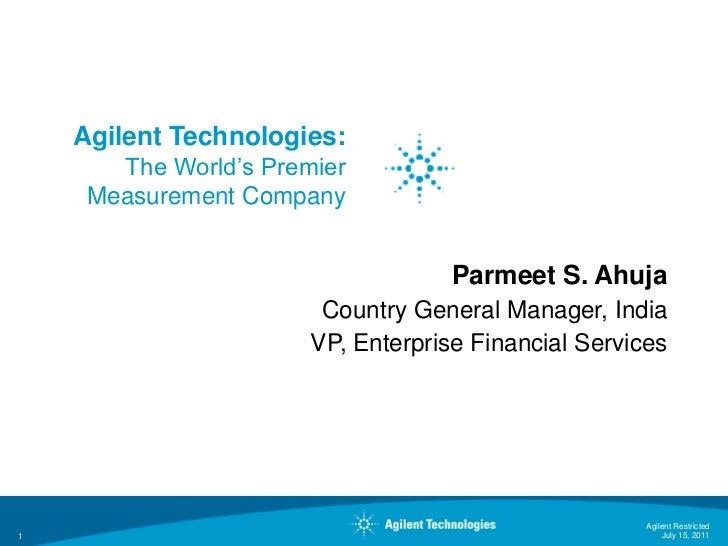 Agilent Technologies:       The World's Premier     Measurement Company                                    Parmeet S. Ahuj...