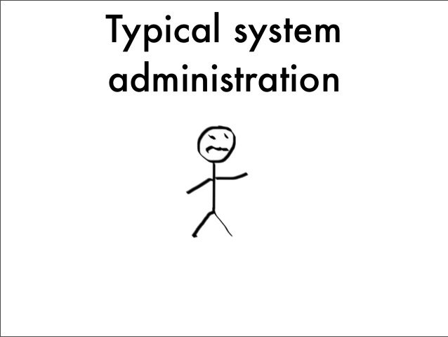 Typical system            administration                             App1                               Pkg2              ...