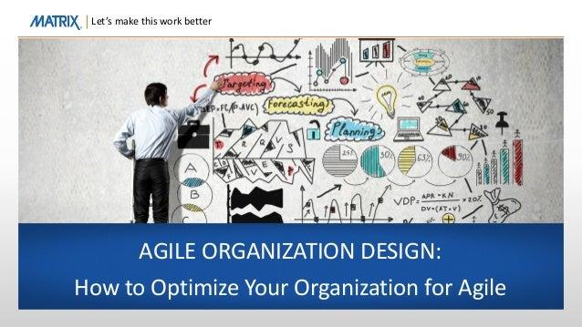Agile Organization Design How To Optimize Your Organization For Agile