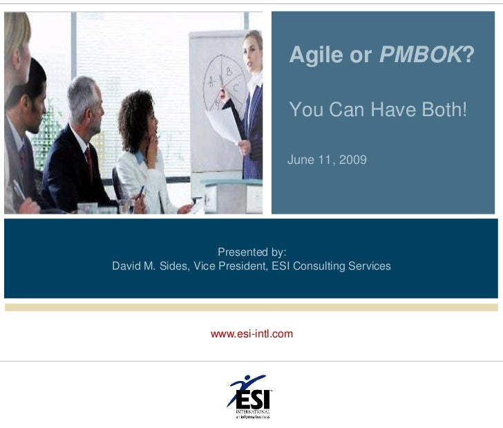 Agile or PMBOK?                                    You Can Have Both!                                    June 11, 2009    ...