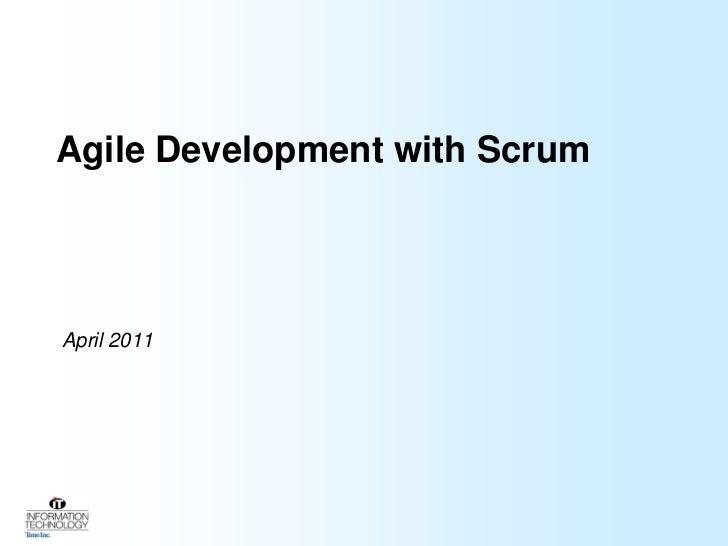 Agile Development with Scrum<br />April 2011<br />