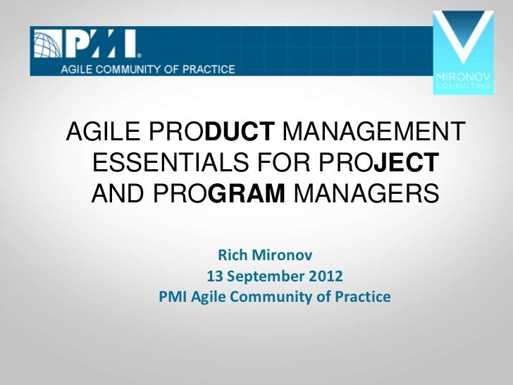 AGILE PRODUCT MANAGEMENT  ESSENTIALS FOR PROJECTCLICK  AND PROGRAM MANAGERSTO            Rich MironovEDIT        13 Septem...