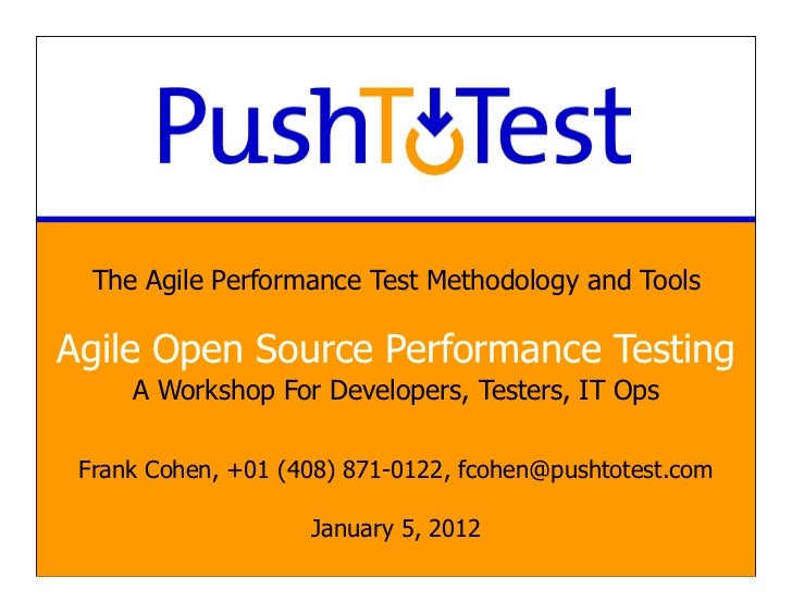 The Agile Performance Test Methodology and ToolsAgile Open Source Performance Testing     A Workshop For Developers, Teste...