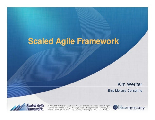1© 2008 - 2012 Leffingwell, LLC, Scaled Agile, Inc. and Pearson Education, Inc. All rights reserved.© 2008 - 2012 Leffingw...