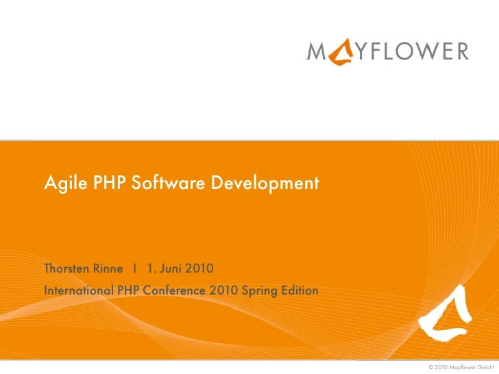 Agile PHP Software Development    Thorsten Rinne I 1. Juni 2010 International PHP Conference 2010 Spring Edition          ...