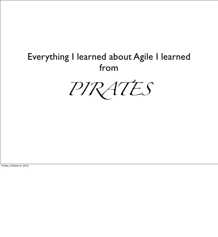 Everything I learned about Agile I learned                                          from                                  ...