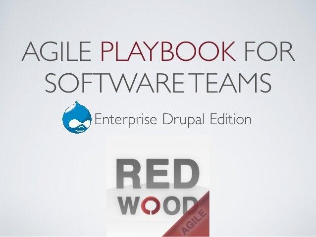 AGILE PLAYBOOK FOR SOFTWARE TEAMS    Enterprise Drupal Edition