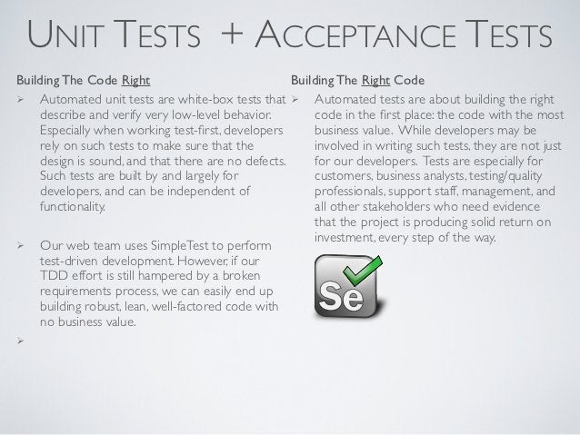 UNIT TESTS + ACCEPTANCE TESTSBuilding The Code Right                              Building The Right Code    Automated un...