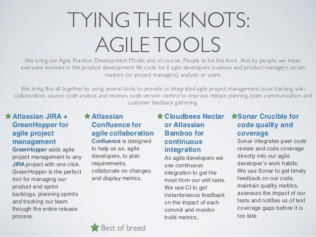TYING THE KNOTS:                        AGILE TOOLS    We bring our Agile Practice, Development Model, and of course...Peo...
