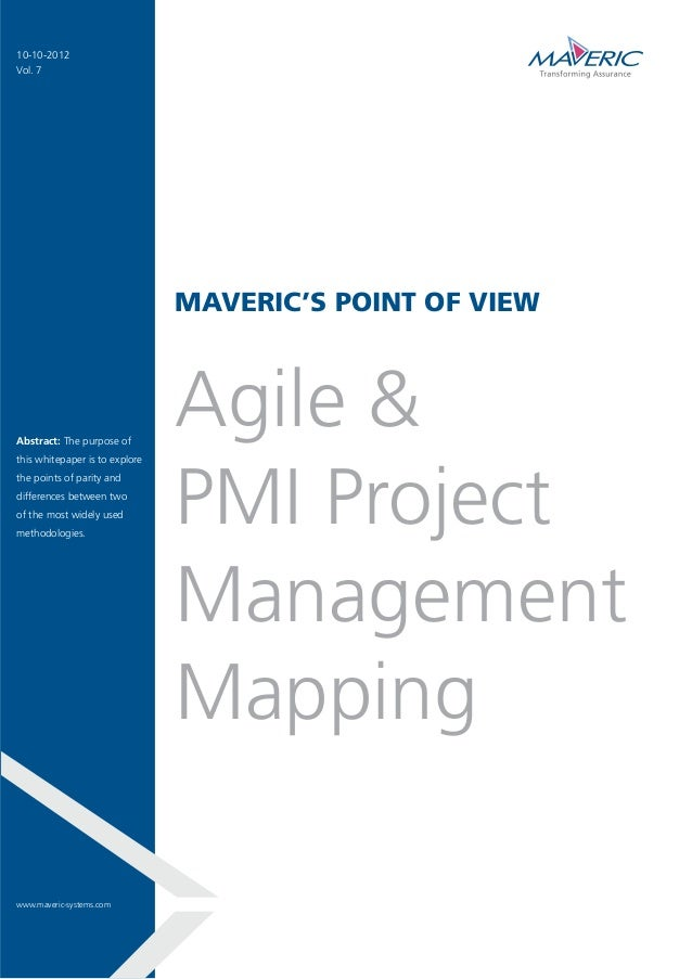 MAVERIC'S POINT OF VIEW Agile & PMI Project Management Mapping Abstract: The purpose of this whitepaper is to explore the ...