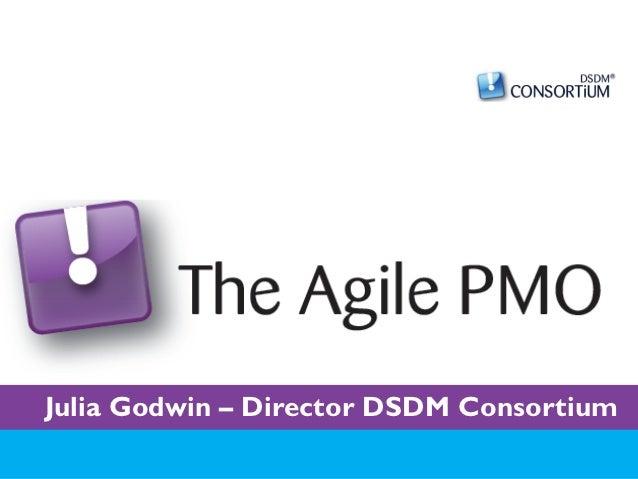 Julia Godwin – Director DSDM Consortium                                     1