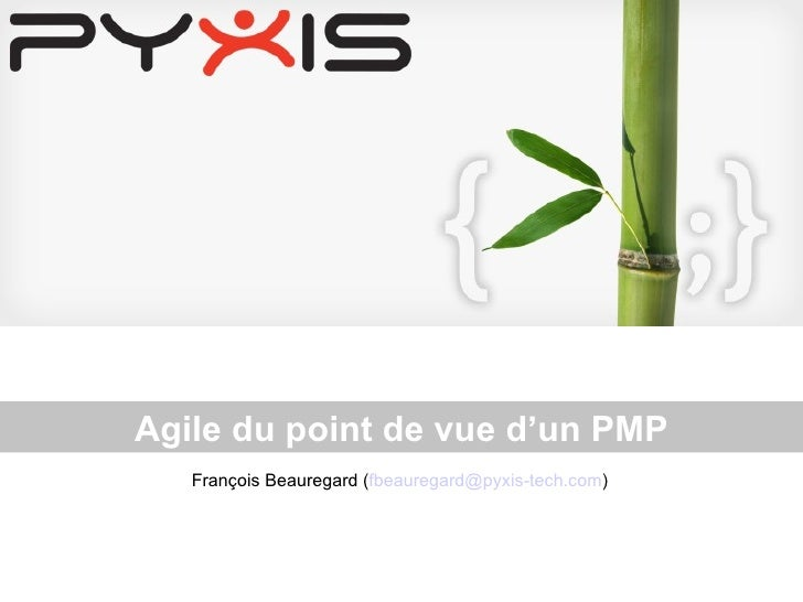 Agile du point de vue d'un PMP François Beauregard ( [email_address] )