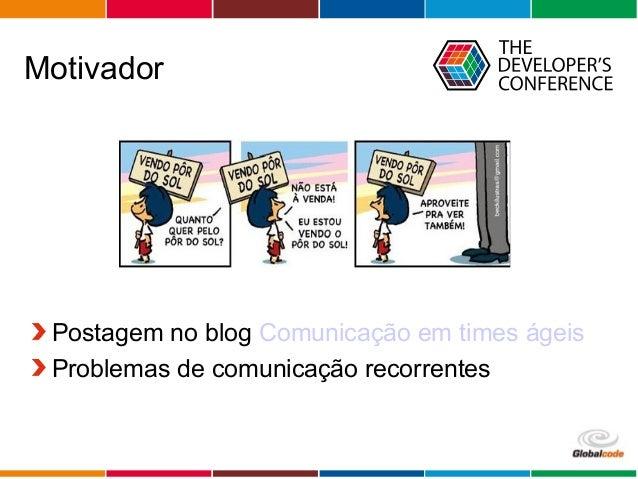 Globalcode – Open4education Motivador Postagem no blog Comunicação em times ágeis Problemas de comunicação recorrentes