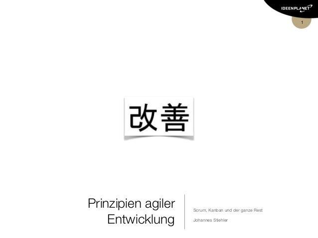 1 Prinzipien agiler Entwicklung Scrum, Kanban und der ganze Rest  Johannes Stiehler