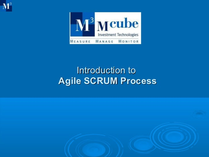 Introduction to   Agile SCRUM Process