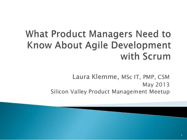 Laura Klemme, MSc IT, PMP, CSMMay 2013Silicon Valley Product Management Meetup1