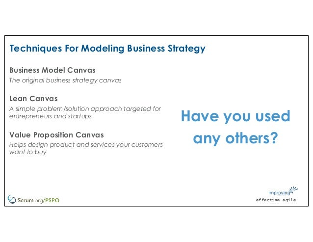 effective agile. Techniques For Modeling Business Strategy Business Model Canvas The original business strategy canvas Lea...