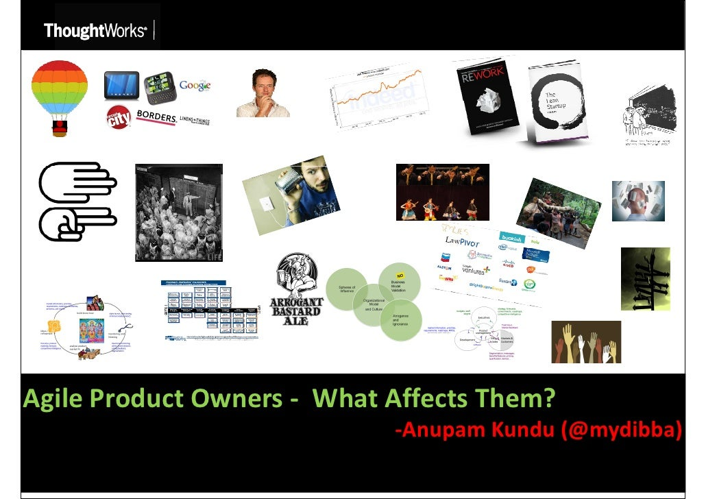 Agile Product Owners - What Affects Them?                            -Anupam Kundu (@mydibba)