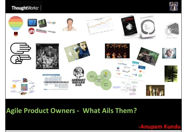 Agile Product Owners - What Ails Them? -Anupam Kundu