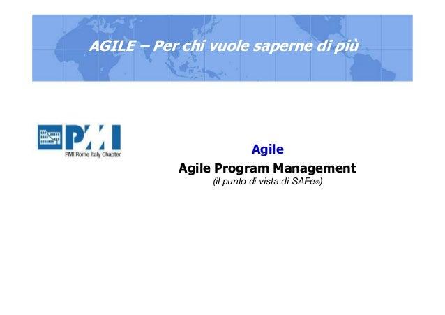 Agile Agile Program Management (il punto di vista di SAFe®) AGILE – Per chi vuole saperne di più