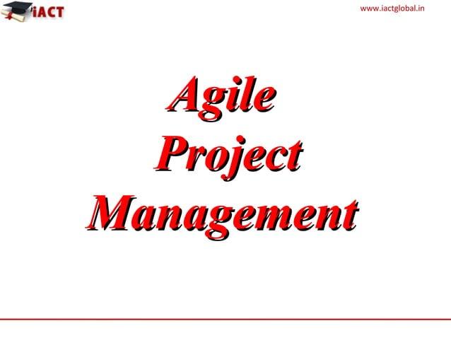 www.iactglobal.in AgileAgile ProjectProject ManagementManagement