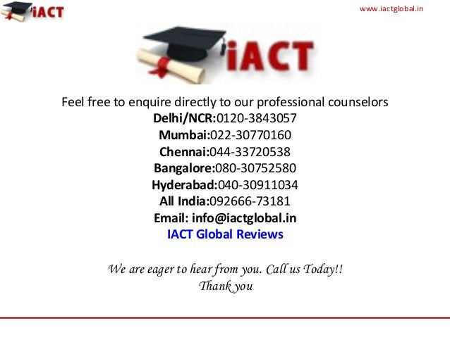 www.iactglobal.in Feel free to enquire directly to our professional counselors Delhi/NCR:0120-3843057 Mumbai:022-30770160 ...