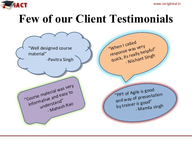 """www.iactglobal.in Few of our Client Testimonials """"Well designed course material"""" -Pavitra Singh """"Well designed course mate..."""