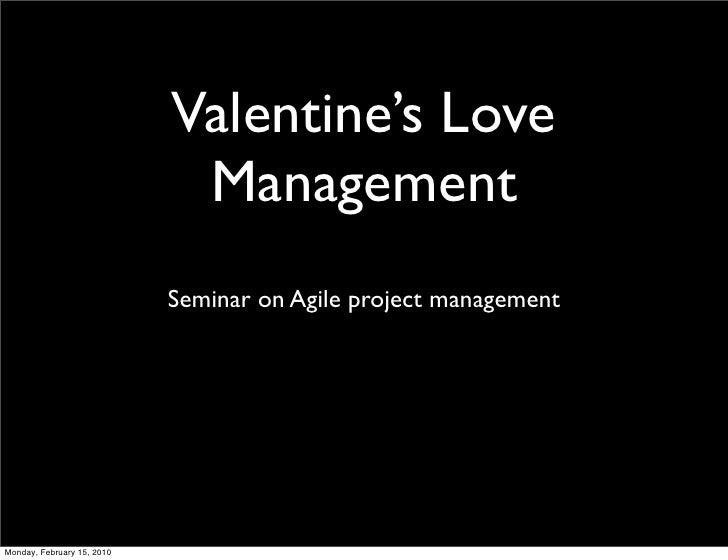 Valentine's Love                              Management                             Seminar on Agile project management  ...