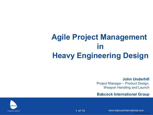 Agile Project Management in Heavy Engineering Design John Underhill  Main presentation title Babcock International Group c...