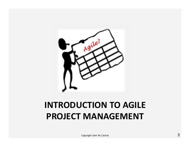 Agile project management Overview May 2014 John Cachat